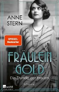 Cover Fräulein Gold: Die Stunde der Frauen