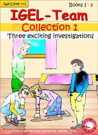 Cover IGEL-Team Collection 1 - Three exciting investigations