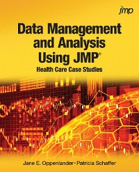 Cover Data Management and Analysis Using JMP