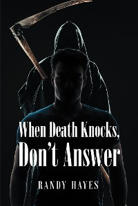 Cover When Death Knocks, Don't Answer