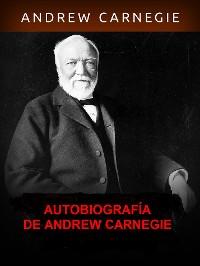 Cover Autobiografía de Andrew Carnegie