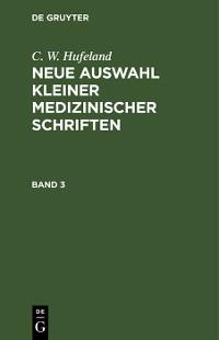 Cover C. W. Hufeland: Neue Auswahl kleiner medizinischer Schriften. Band 3