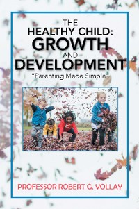 Cover The Healthy Child: Growth and Development