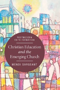 Cover Christian Education and the Emerging Church
