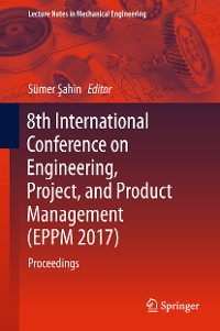 Cover 8th International Conference on Engineering, Project, and Product Management (EPPM 2017)