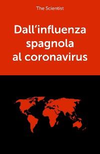 Cover Dall'influenza spagnola al coronavirus