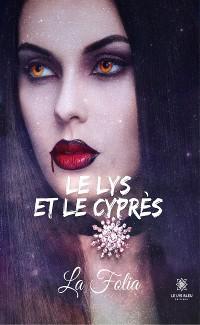 Cover Le lys et le cyprès