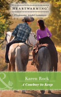 Cover Cowboy To Keep (Mills & Boon Heartwarming)