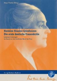 Cover Hermine Heusler-Edenhuizen: Die erste deutsche Frauenärztin