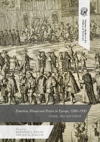 Cover Emotion, Ritual and Power in Europe, 1200–1920