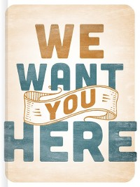 Cover We Want You Here