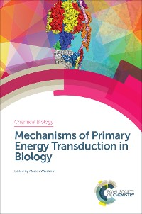 Cover Mechanisms of Primary Energy Transduction in Biology