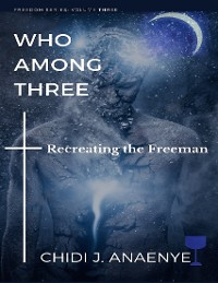 Cover Who Among Three: Recreating the Freeman