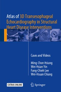 Cover Atlas of 3D Transesophageal Echocardiography in Structural Heart Disease Interventions
