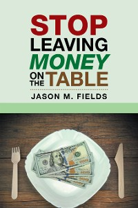 Cover Stop Leaving Money on the Table