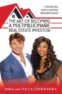Cover The Art of Becoming a Multimillionaire Real Estate Investor