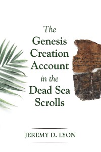 Cover The Genesis Creation Account in the Dead Sea Scrolls