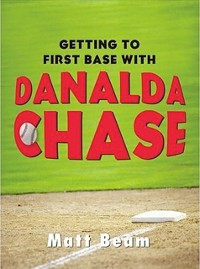 Cover Getting To First Base With Danalda Chase