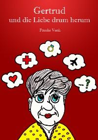 Cover Gertrud und die Liebe drum herum