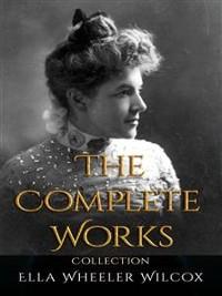 Cover Ella Wheeler Wilcox: The Complete Works
