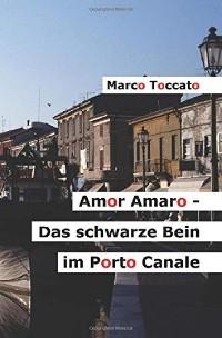 Cover Amor Amaro - Das schwarze Bein im Porto Canale
