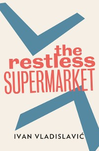 Cover The Restless Supermarket