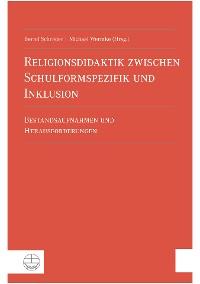 Cover Religionsdidaktik zwischen Schulformspezifik und Inklusion