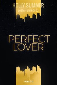 Cover Perfect Lover (Boston Bad Boys Band 3)
