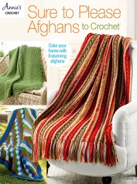 Cover Sure to Please Afghans to Crochet