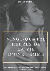 Cover Vingt-quatre heures de la vie d'une femme