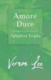Cover Amore Dure - Passages From the Diary of Spiridion Trepka