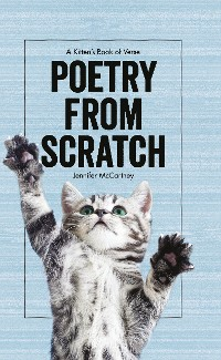 Cover Poetry from Scratch: A Kitten's Book of Verse