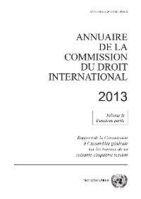 Cover Annuaire de la Commission du Droit International 2013, Vol. II, Partie 2