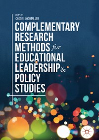Cover Complementary Research Methods for Educational Leadership and Policy Studies