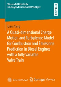 Cover A Quasi-dimensional Charge Motion and Turbulence Model for Combustion and Emissions Prediction in Diesel Engines with a fully Variable Valve Train