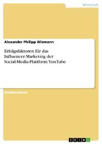 Cover Erfolgsfaktoren für das Influencer-Marketing der Social-Media-Plattform YouTube