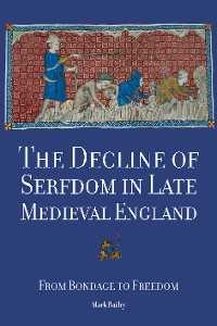 Cover The Decline of Serfdom in Late Medieval England