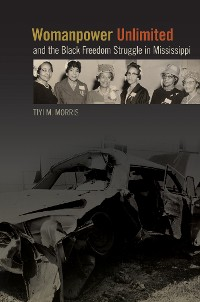 Cover Womanpower Unlimited and the Black Freedom Struggle in Mississippi