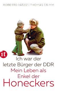 Cover Ich war der letzte Bürger der DDR