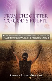 Cover From the Gutter to God's Pulpit