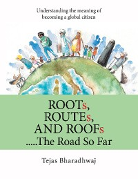Cover Roots, Routes, and Roofs….. the Road so Far