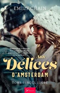 Cover Aux délices d'Amsterdam - Tome 1