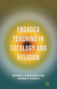 Cover Engaged Teaching in Theology and Religion