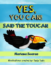 Cover Yes, You Can! Said the Toucan