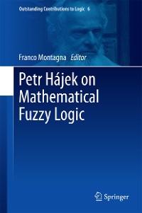 Cover Petr Hájek on Mathematical Fuzzy Logic