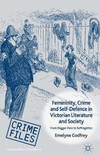 Cover Femininity, Crime and Self-Defence in Victorian Literature and Society