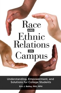 Cover Race and Ethnic Relations on Campus: Understanding, Empowerment, and Solutions for College Students