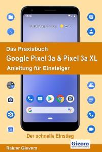 Cover Das Praxisbuch Google Pixel 3a & Pixel 3a XL - Anleitung für Einsteiger