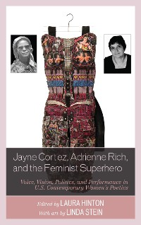 Cover Jayne Cortez, Adrienne Rich, and the Feminist Superhero