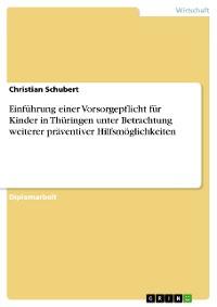 Cover Einführung einer Vorsorgepflicht für Kinder in Thüringen unter Betrachtung weiterer präventiver Hilfsmöglichkeiten